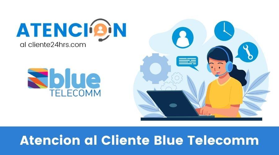 Atención al Cliente Blue Telecomm