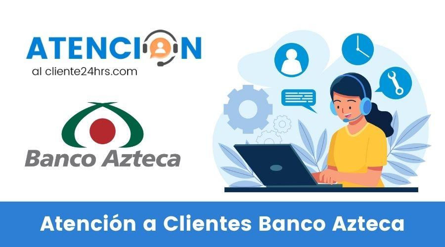 Atención a Clientes Banco Azteca