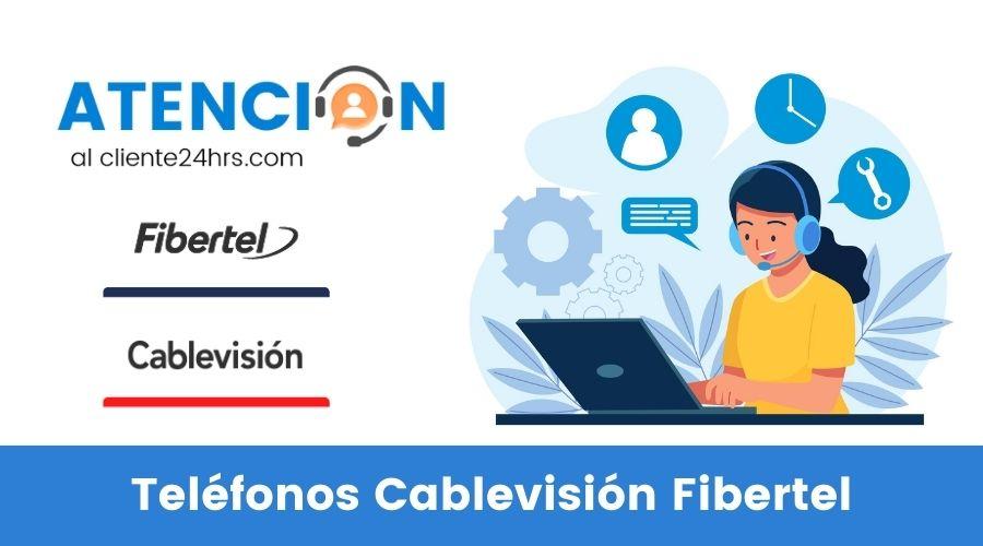 Teléfonos de Atención al Cliente Cablevisión Fibertel
